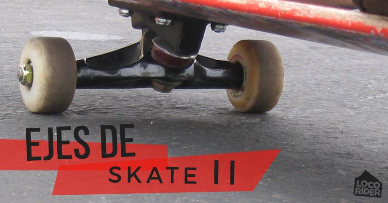 Ejes de skate II – Medidas y recomendaciones