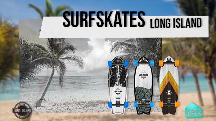 Nuevos Surfskates Long Island. Para surfear cuando no hay olas