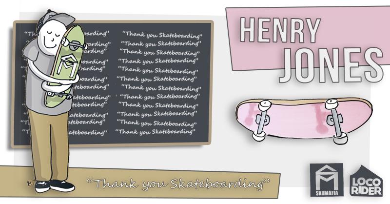 SK8Mafia Henry Jones PRO Series. Amarás el skate sobre todas las cosas.