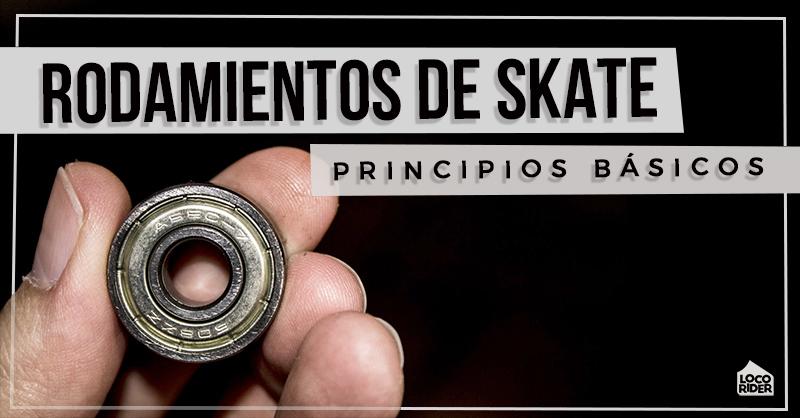 Rodamientos de skate. Principios básicos y mantenimiento
